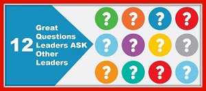 12 Great Questions Leaders ASK Other Leaders post image