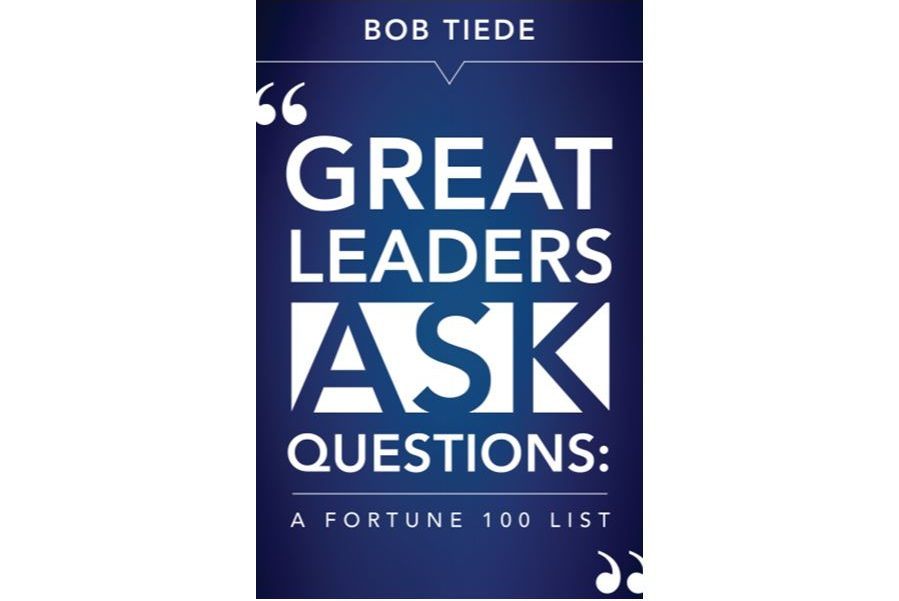 "Excerpt from ""Great Leaders Ask Questions – A Fortune 100 List"""