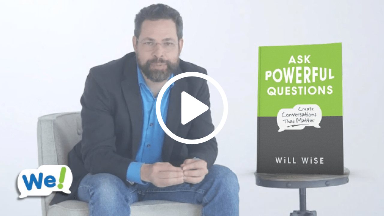 Ask Powerful Questions: Create Conversations that Matterby Will Wise