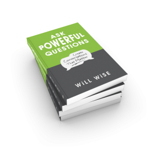 Ask Powerful Questions: Create Conversations that Matter book by Will Wise and We and Me, Inc.