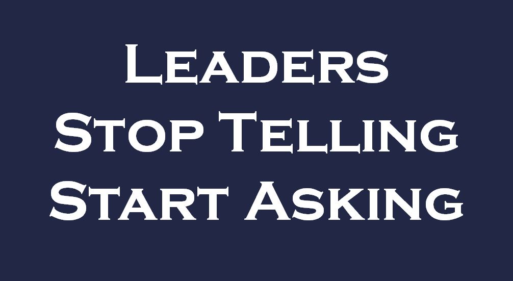 Leaders: 20 Great Questions To Ask Your Team This Week