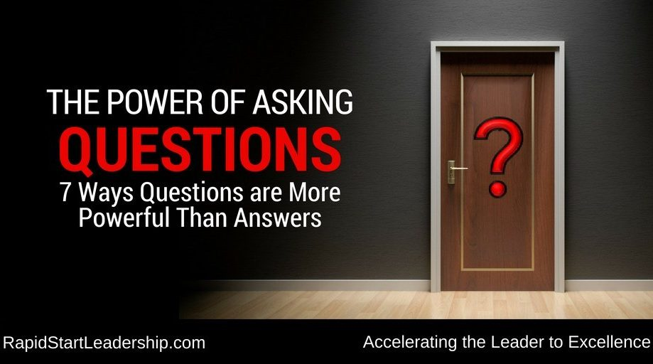 The Power of Asking Questions: 7 Ways Questions are More Powerful Than Answers