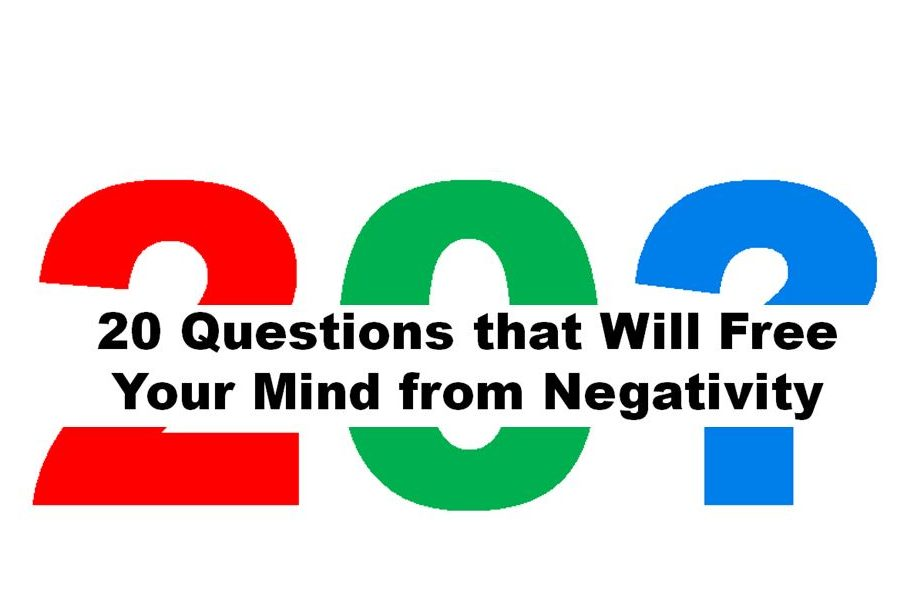 20 Questions that Will Free Your Mind from Negativity