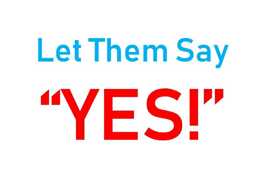"""Let Them Say """"YES!"""""""