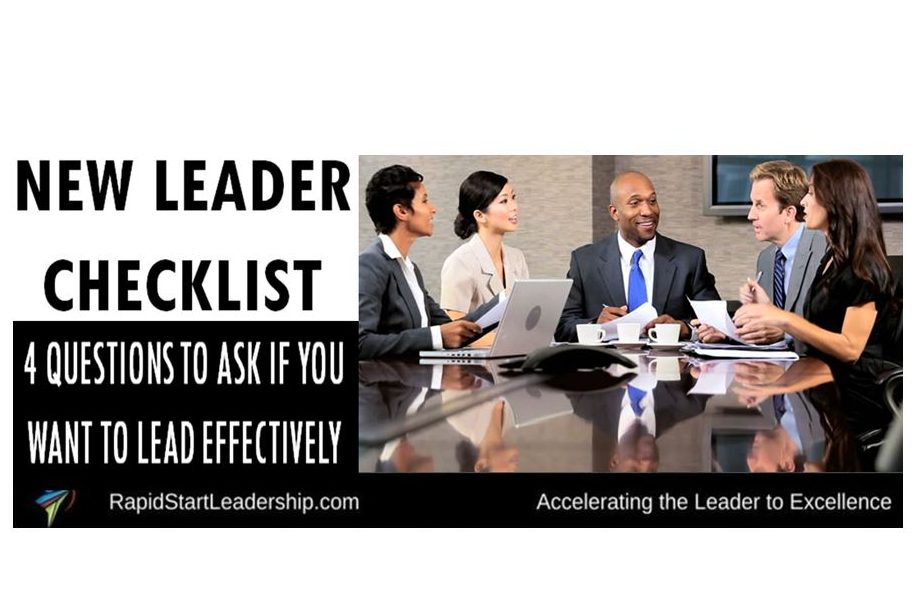 New Leader Checklist: 4 Questions to Ask if You Want to Lead Effectively