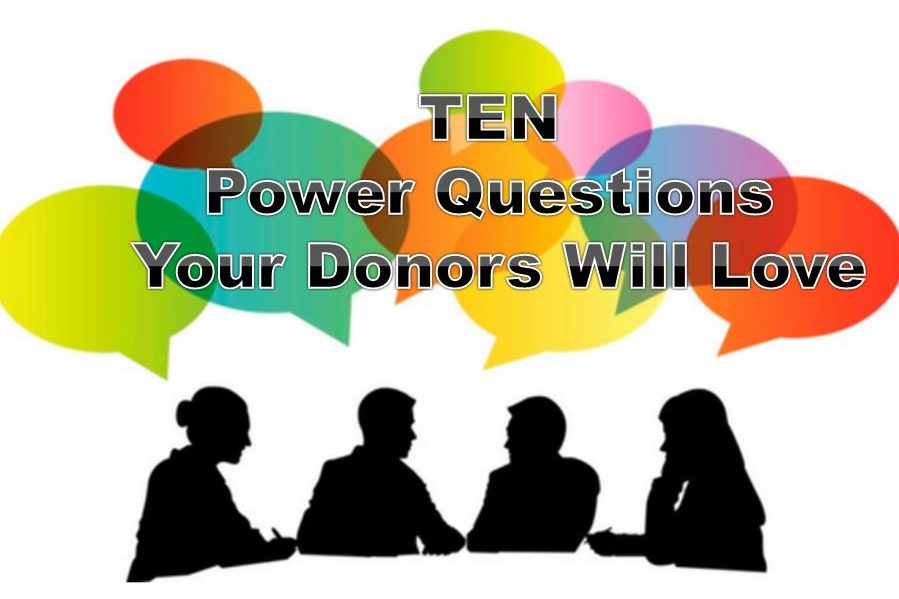 Ten Power Questions Your Donors Will Love